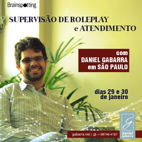 Atendimento e Supervisão de RolePlay com Daniel Gabarra em São Paulo   Janeiro de 2018