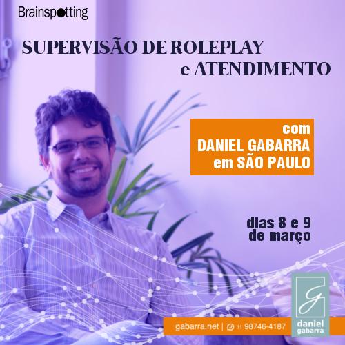 Atendimento e Supervisão de RolePlay com Daniel Gabarra em São Paulo | Março de 2018
