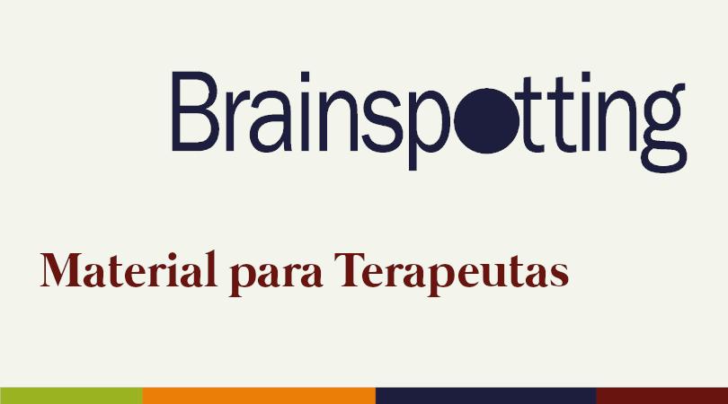 Material sobre Brainspotting para Terapeutas