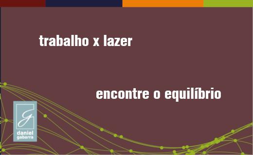 Imagem com o texto: trabalho x lazer, encontre o equilíbrio