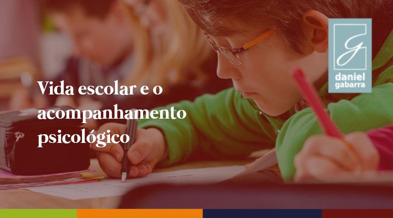 Vida escolar e o acompanhamento psicológico