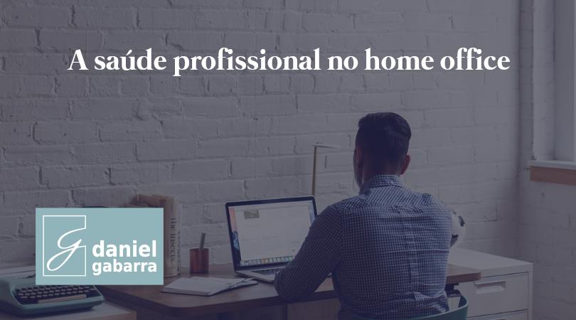 Covid-19: a saúde profissional durante o home office