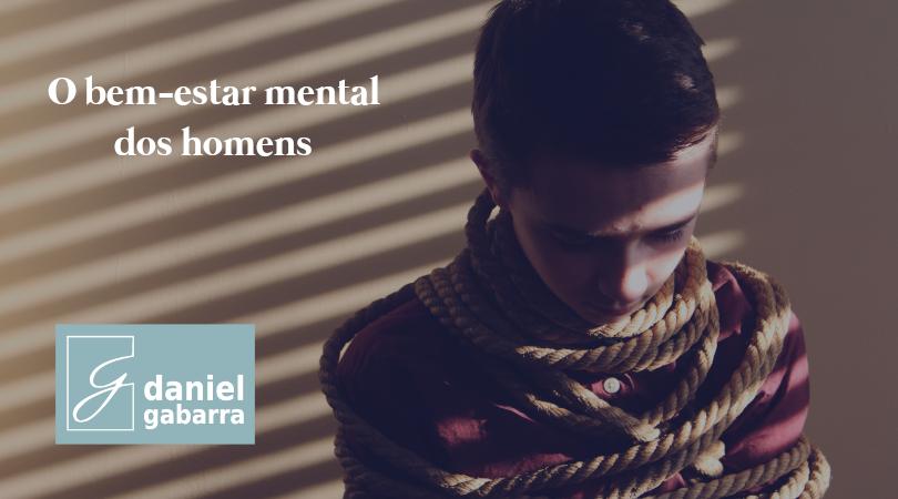 A saúde mental dos homens nos dias atuais