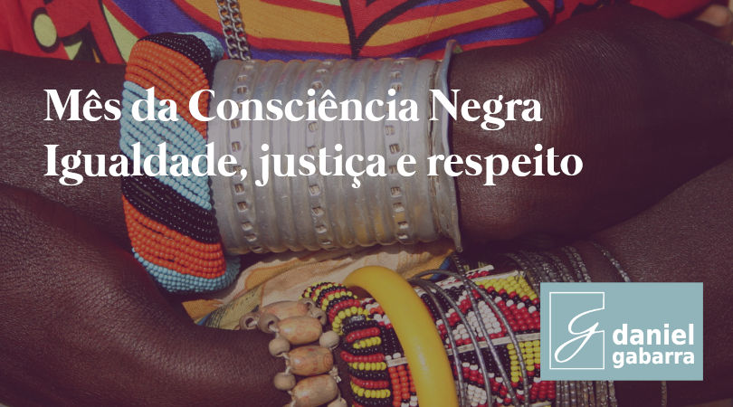 Mês da Consciência Negra: por mais igualdade sempre